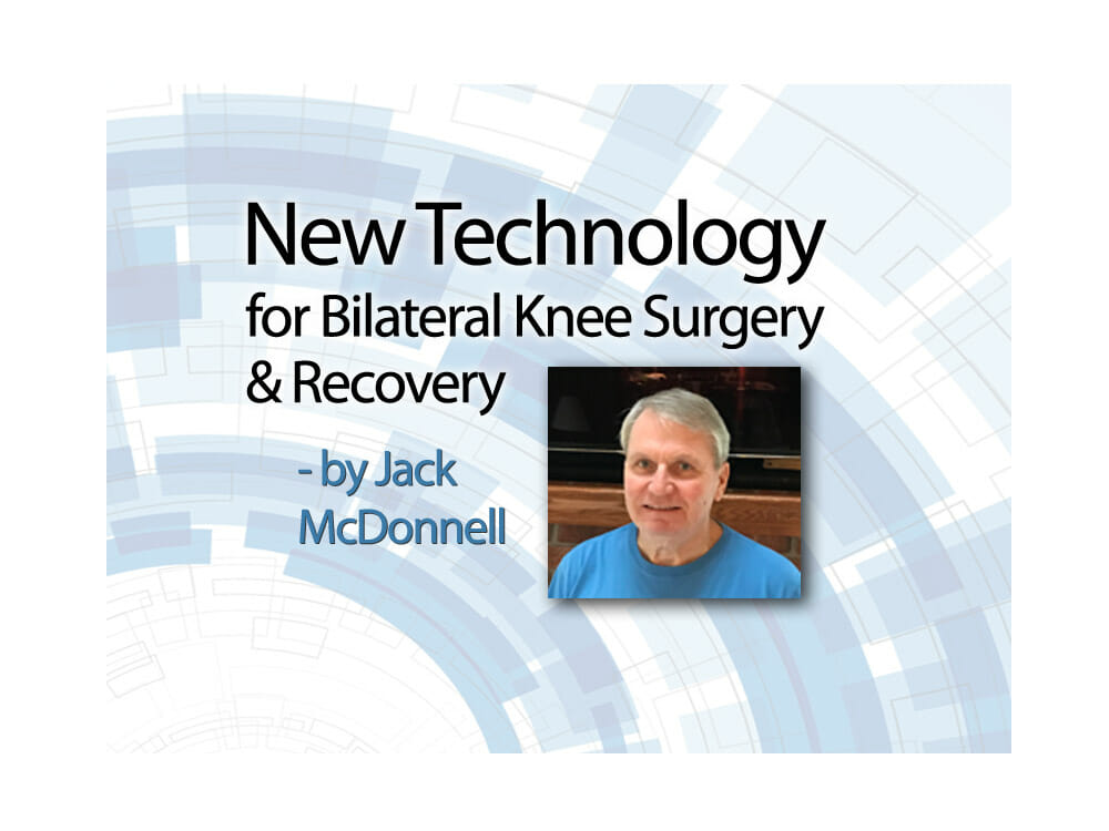 New Technology for Bilateral Knee Replacement
