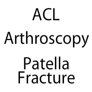 ACL Arthroscopy Patella Fracture
