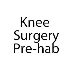 Knee Surgery Pre-hab