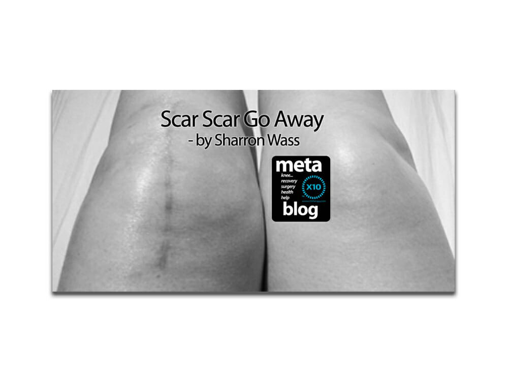 Scar Scar Go Away Managing Your Scar After Knee Surgery